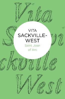 Saint Joan of Arc by Vita Sackville-West