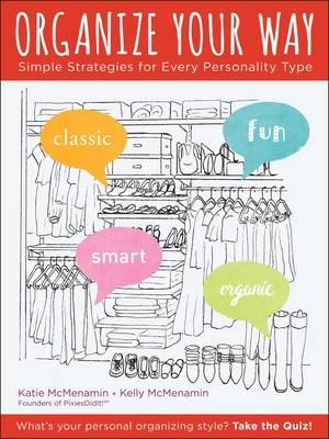 Organize Your Way by Katie McMenamin