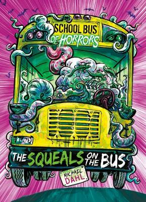 The The Squeals on the Bus by Michael Dahl