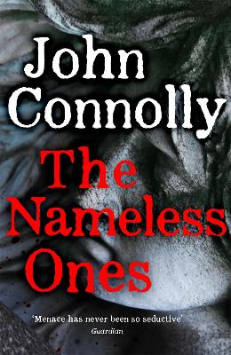 A Charlie Parker Thriller: #19 The Nameless Ones by John Connolly