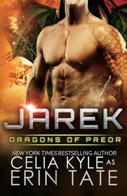Jarek (Scifi Alien Weredragon Romance) by Celia Kyle