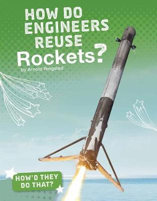 How Do Engineers Reuse Rockets? book