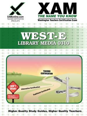 West-E Library Media 0310 Teacher Certification Test Prep Study Guide by Xamonline