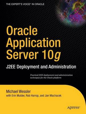 Oracle Application Server 10g by Rob Harrop