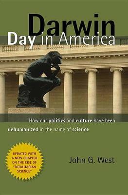 Darwin Day in America by John G. West