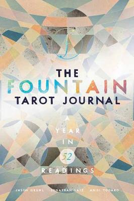 The Fountain Tarot Journal: A Year in 52 Readings by Jason Gruhl