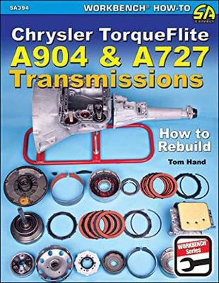 Chrysler Torqueflite A904 and A727 Transmissions by Tom Hand