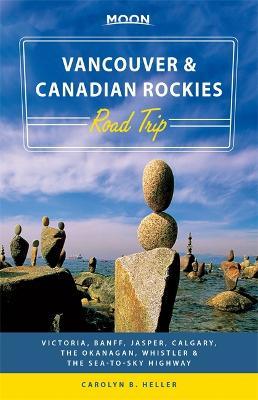 Moon Vancouver & Canadian Rockies Road Trip by Carolyn Heller
