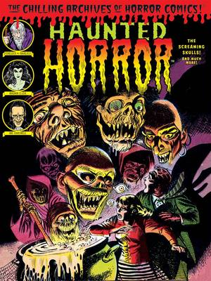 Haunted Horror The Screaming Skulls! And Much More by Craig Yoe
