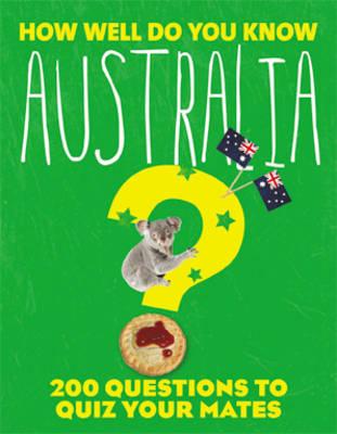 How Well Do You Know Australia? by Explore Australia