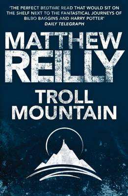Troll Mountain by Matthew Reilly