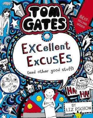 Tom Gates #2: Excellent Excuses (And Other Good Stuff) (re-release) by Liz Pichon