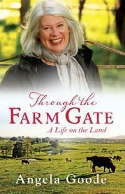 Through the Farm Gate by Angela Goode