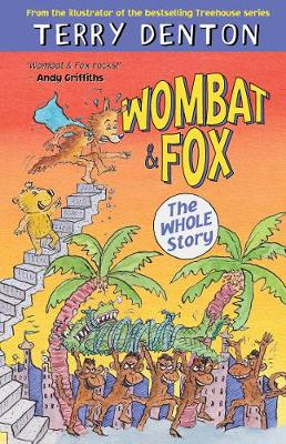 Wombat and Fox: the Whole Story by Terry Denton