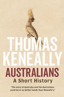Australians by Thomas Keneally