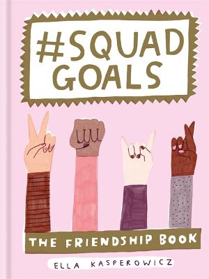 #Squad Goals by Ella Kasperowicz