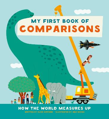 My First Book of Comparisons: How the world measures up by Ana Seixas