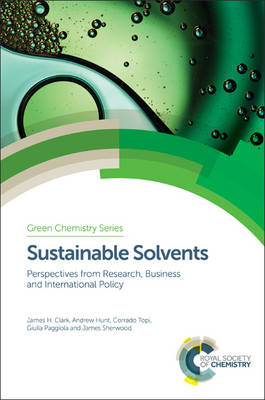 Sustainable Solvents by James H. Clark