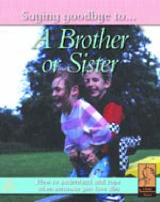 SAYING GOODBYE BROTHER OR SISTER by Nicola Edwards