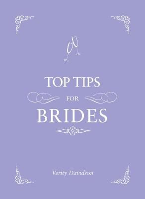 Top Tips For Brides by Verity Davidson