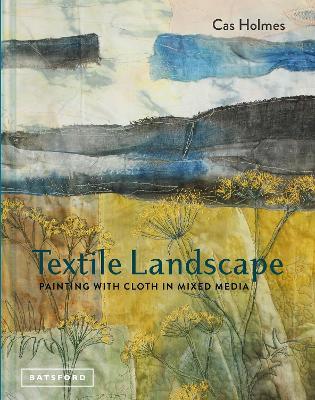 Textile Landscape by Cas Holmes