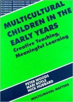 Multicultural Children in the Early Years by Peter Woods