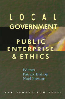 Local Government, Public Enterprise and Ethics book