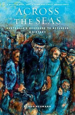Across the Seas: Australia's Response to Refugees: A History book