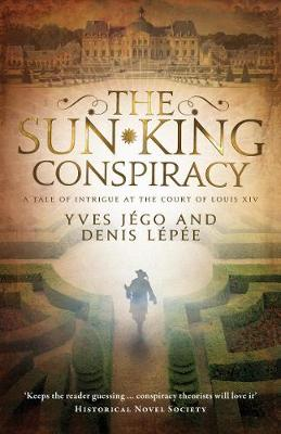 The Sun King Conspiracy by Yves Jego