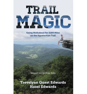 Trail Magic by Trevelyan Quest Edwards