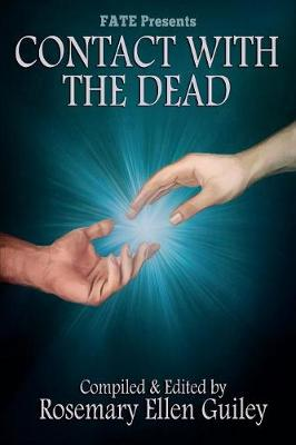 Contact with the Dead by Rosemary Ellen Guiley