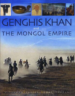 Genghis Khan and the Mongol empire by William W. Fitzhugh