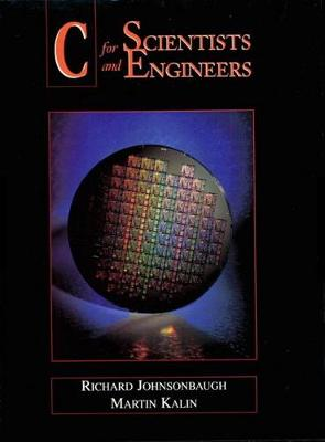 C for Scientists and Engineers by Martin Kalin