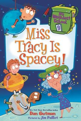 My Weirdest School #9: Miss Tracy Is Spacey! by Dan Gutman