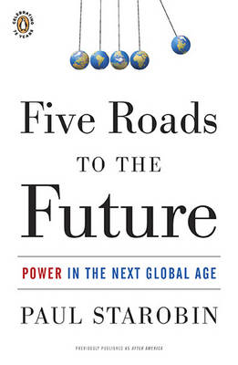 Five Roads to the Future by Paul Starobin