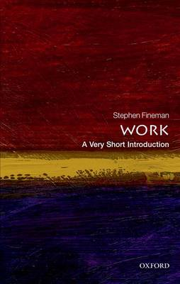Work: A Very Short Introduction by Stephen Fineman
