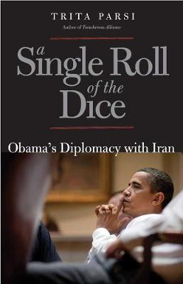 A Single Roll of the Dice by Trita Parsi