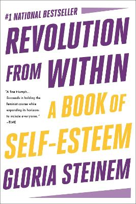 Revolution from Within: A Book of Self-Esteem book