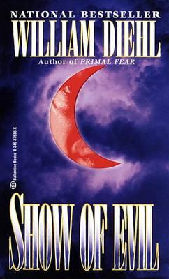 Show of Evil by William Diehl