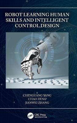 Robot Learning Human Skills and Intelligent Control Design by Chenguang Yang