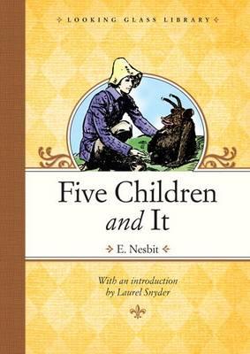 Five Children and It by E Nesbit