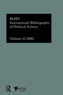IBSS: Political Science  Vol 51 by Compiled by the British Library of Political and Economic Science