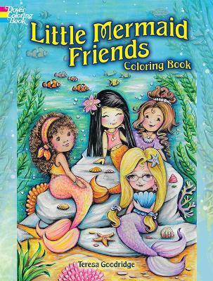 Little Mermaid Friends Coloring Book by Teresa Goodridge