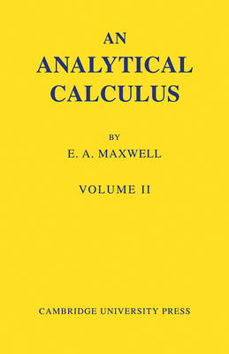 Analytical Calculus: Volume 2 by E. A. Maxwell