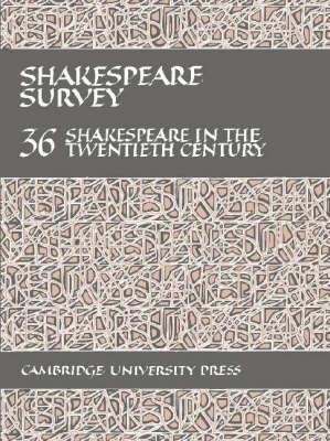 Shakespeare Survey: Volume 36, Shakespeare in the Twentieth Century by Stanley Wells