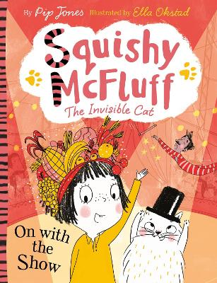 Squishy McFluff: On with the Show by Pip Jones