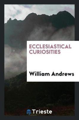 Ecclesiastical Curiosities book