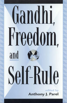 Gandhi, Freedom and Self-rule by Anthony J. Parel