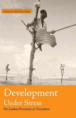 Development Under Stress by Saman Kelegama