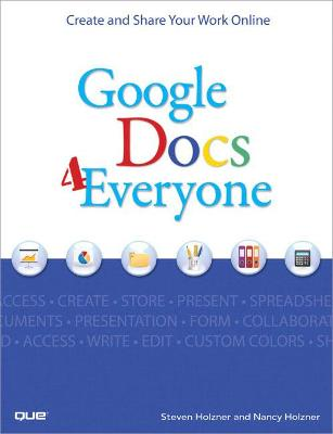 Google Docs 4 Everyone by Steven Holzner